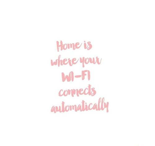 """Home is where your wi-fi connects automatically."""