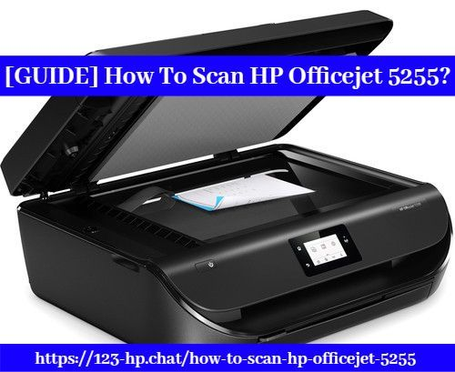 How To Scan Hp Officejet 5255 123 Hp Com 5255 Scan To Computer In 2020 Hp Officejet Hp Printer Scan