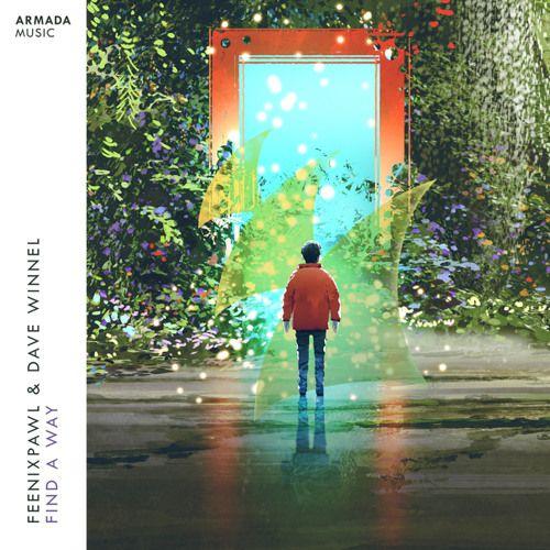 Feenixpawl Dave Winnel Find A Way Armada Music Free Music