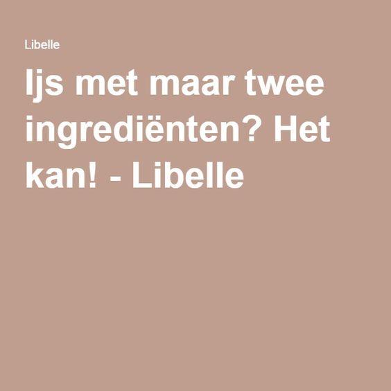 Ijs met maar twee ingrediënten? Het kan! - Libelle