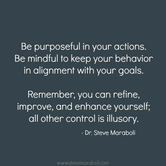 "Keep Improving Yourself: ""Be Purposeful In Your Actions. Be Mindful To Keep Your"