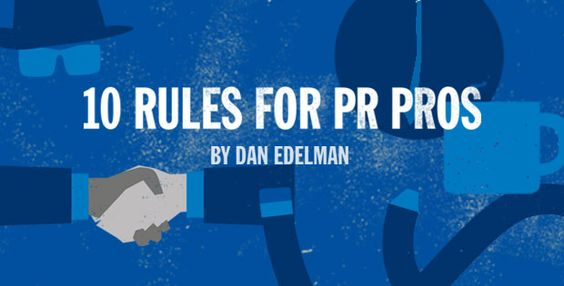10 Rules for PR Pros - Take a look at the featured infographic on Edelman.com