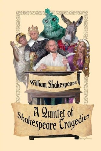 William Shakespeare, A Quintet of Shakespeare Tragedies | Read on Glose