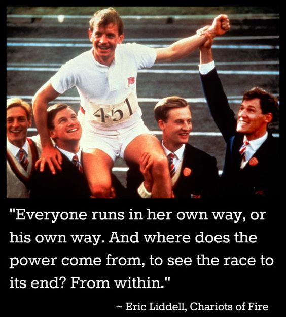 """Chariots of Fire: Eric Liddell   """"Where does the power come from...? From within."""""""