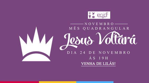 Campanha Mês Quadrangular - Jesus Voltará