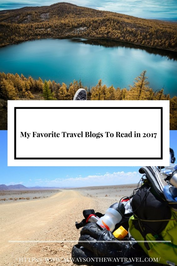 Highlights some of my favorite travel blogs for you to read in 2017. Check out this blogs that  inspires you to travel better.
