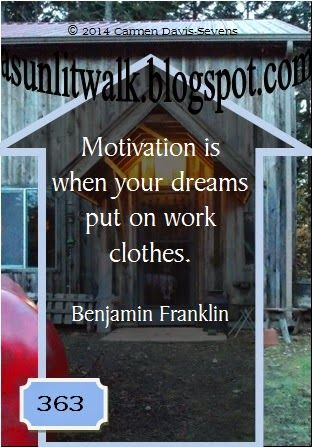 A Sunlit Walk: Motivation is when your dreams put on work clothes
