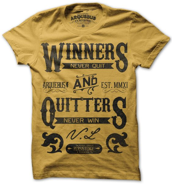 WINNERS NEVER QUIT - GOLD  I wish they had a V-neck.