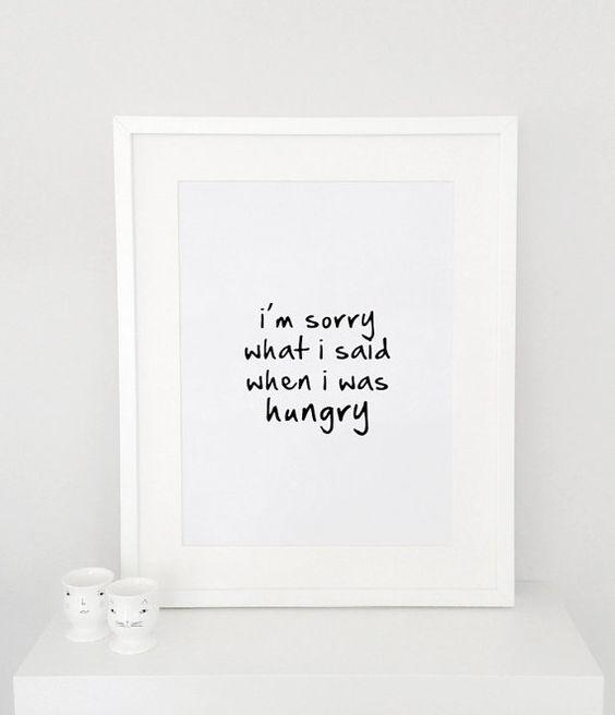 Tut mir leid was ich gesagt habe, als ich hungrig Poster war drucken, Typografie, Plakat, Wand Dekor, Zitat Poster, Handgeschriebenes, Digit...