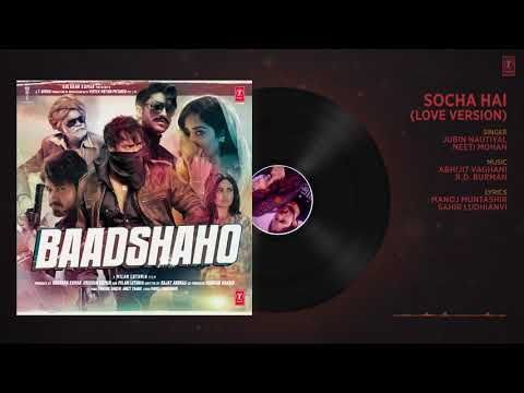 Socha Hai Love Version Full Song Baadshaho Emraan Hashmi Esha Gupta Jubin Nautiyal Neeti Mohan Youtube Songs Audio Songs Mp3 Song
