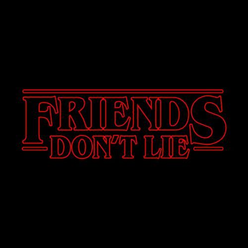 Friends Don T Lie T Shirt Stranger Things Aesthetic Stranger Things Wallpaper Stranger Things Logo