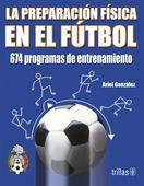 Libros Trillas Preparacion Fisica En El Futbol 674 Programas De E Programa De Entrenamiento Entrenamiento Sesiones De Entrenamiento