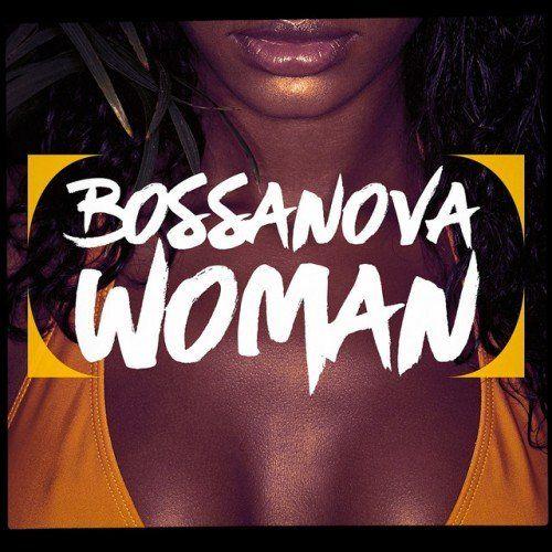 VA - Bossanova Woman (2016)