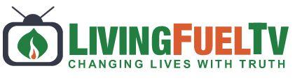 Living Fuel TV | Changing Lives Thru Truth | Health Videos | Nutrition Guideline Videos | Training Videos