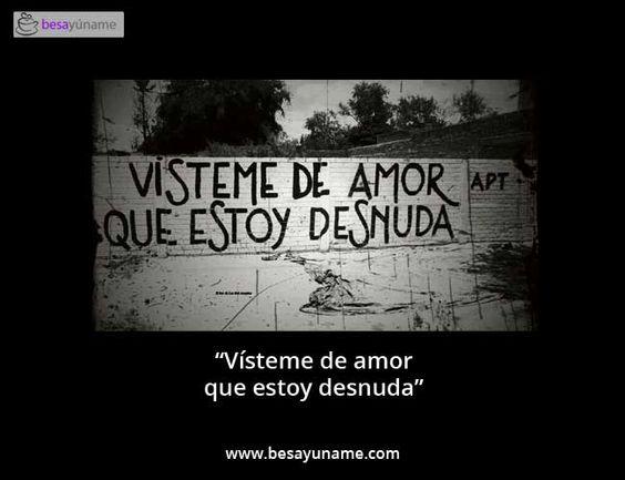 """""""Vísteme de amor, que estoy desnuda"""" http://www.besayuname.com/"""
