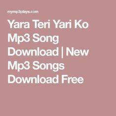 Yara Teri Yari Ko Mp3 Song Download Mp3 Song Download Mp3 Song