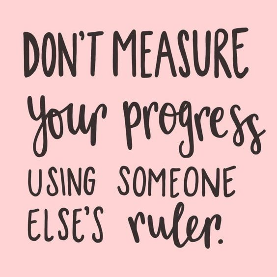 Don't measure your progress using someone else's ruler. Positive vibes, positivity, happy quotes, motivational quote.