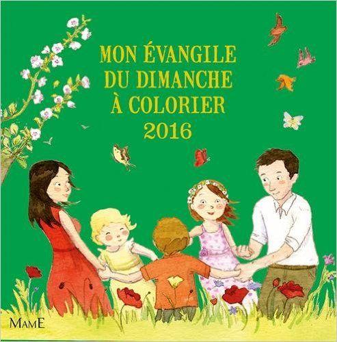 Amazon.fr - Mon Evangile du dimanche à colorier 2016 - Christine Ponsard, Anne Gravier - Livres