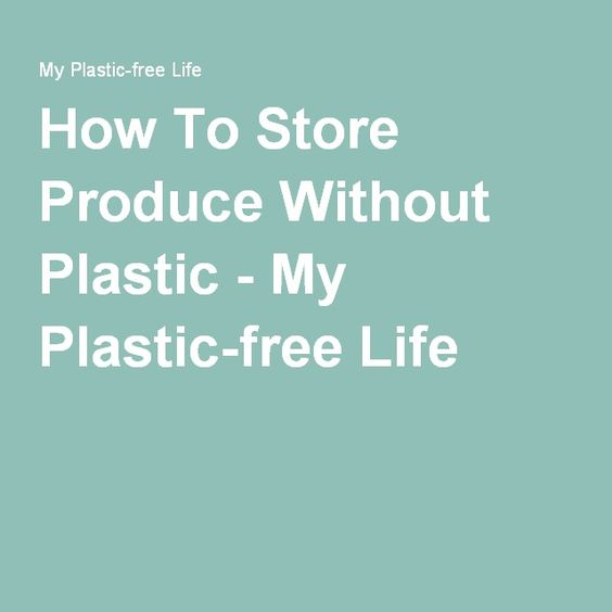 How To Store Produce Without Plastic - My Plastic-free Life