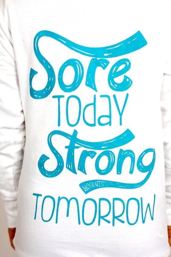 Sore today, Strong tomorrow - blogilates