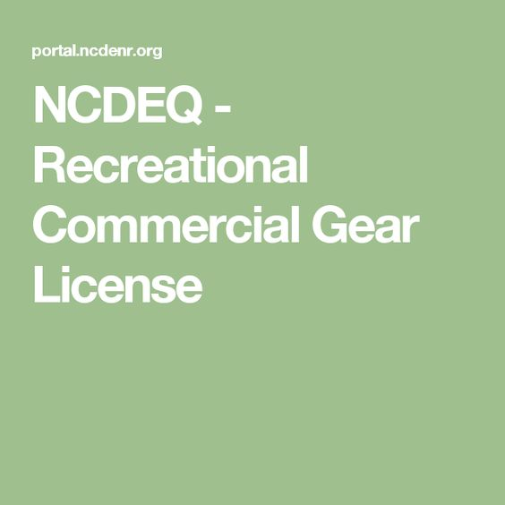 NCDEQ - Recreational Commercial Gear License
