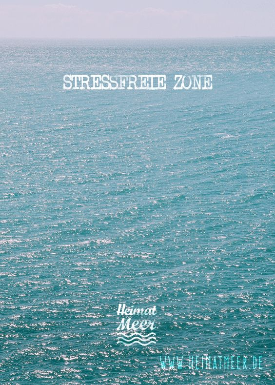 Stressfreie Zone - Heimatmeer