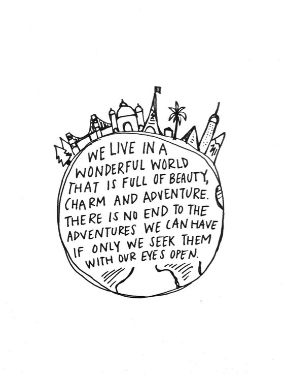 We live in a wonderful world... < we spotted this simple travel quote illustration today and loved it!