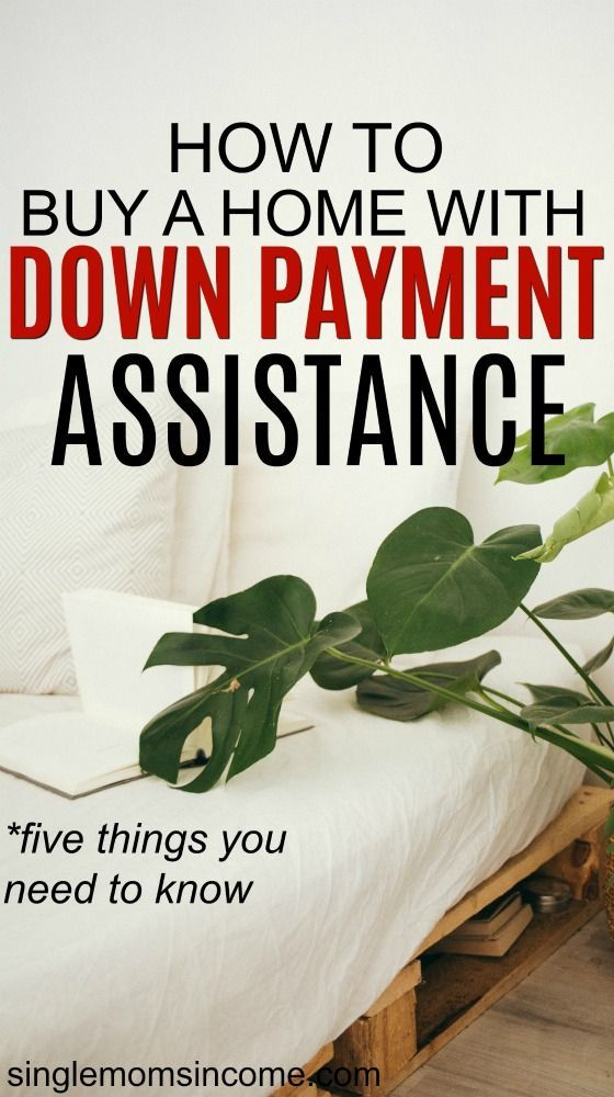 5 Tips For Buying A House With Down Payment Assistance Single Moms Income Buying First Home Home Buying House Down Payment