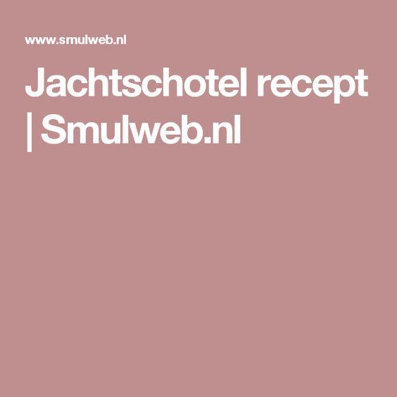 Jachtschotel recept | Smulweb.nl