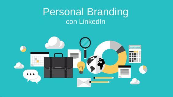 Scopri come fare personal brandng con Linkedin in modo efficace