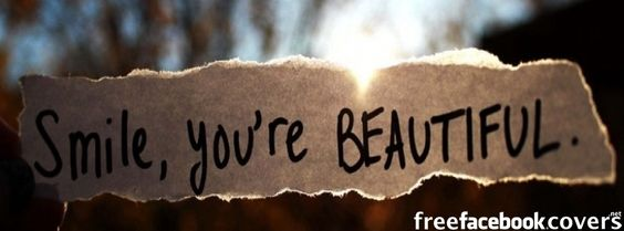 Smile, you are beautiful Facebook Timeline Cover
