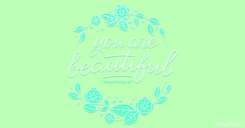 You Are Beautiful With Images Christian Cards Encouragement Cards