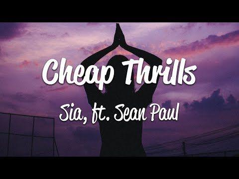 Sia Cheap Thrills Lyrics Ft Sean Paul Youtube Sia Cheap Thrills Lyrics Sia Cheap Thrills Sean Paul