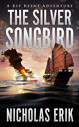 The Silver Songbird (Kip Keene Adventures Book 3) by Nich...