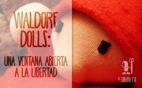 La muñeca Waldorf: una ventana abierta a la libertad