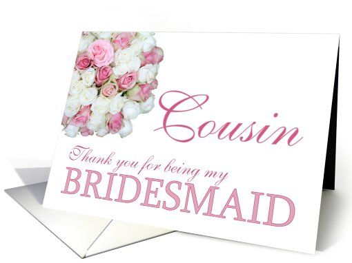 Cousin Bridesmaid Thank you - Pink and White roses card
