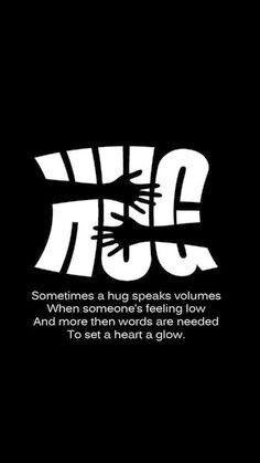 Hug someone...