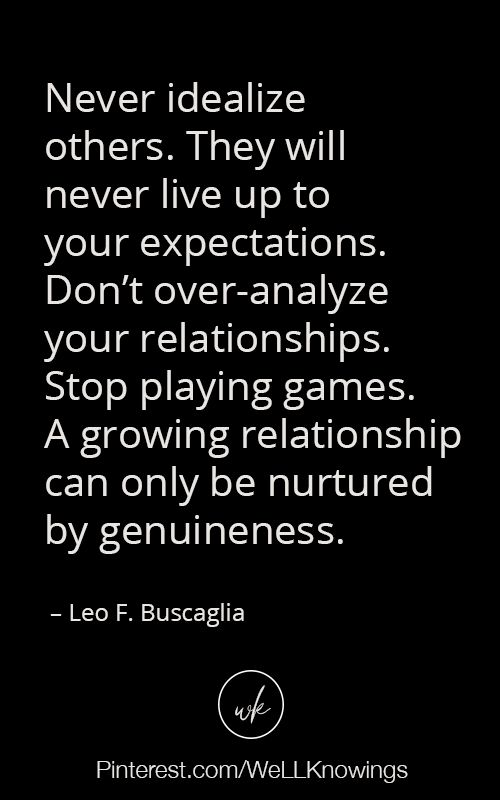 Never Idealize Others They Will Never Live Up To Your Expectations Relationship Quotes Playing Games Quotes Quotes