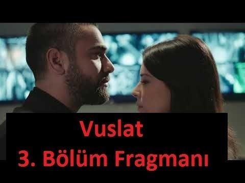 Vuslat 3 Bolum Fragmani Youtube