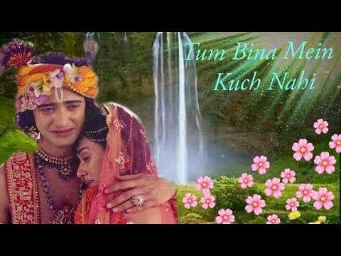 Radhakrishn Tum Bina Main Kuch Nahi With Lyrics Youtube Lyrics Maine Youtube