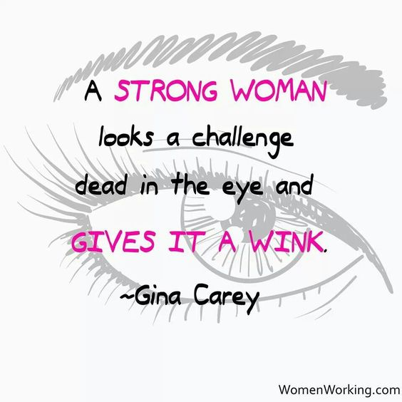 Women Thoughts Quotes: A Strong Woman Looks A Challenge Dead In The Eye And Gives