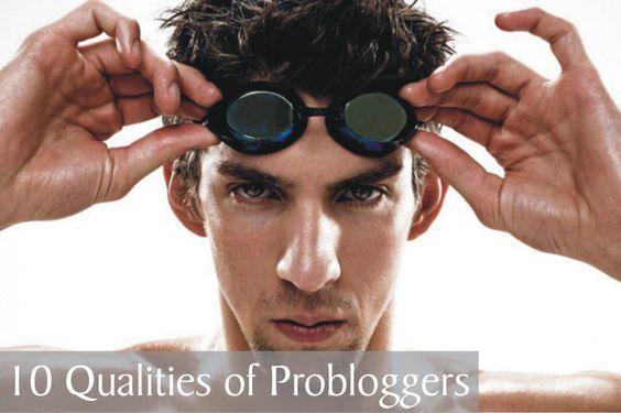 Qualities of ProBloggers!