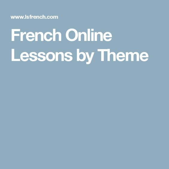 French Online Lessons by Theme