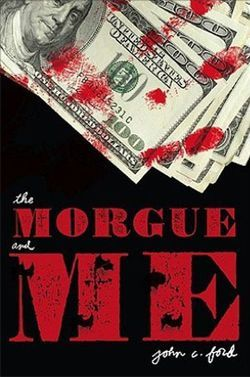 2010 YA Nominee: The Morgue and Me, by John C. Ford. A summer job at the morgue, a corrupt coroner, a Trans Am-driving hot ticket of a journalist, and a hard-boiled young narrator = Big Fun.