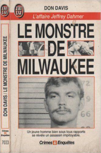 Amazon.fr - Le monstre de Milwaukee : L'affaire Jeffrey Dahmer - Davis - Livres