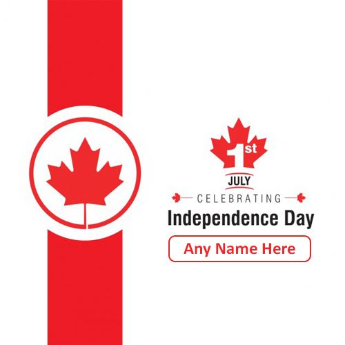 Canada Independence Day Images 2020 With Name In 2020 Independence Day Images Canada Day Canadian Independence Day