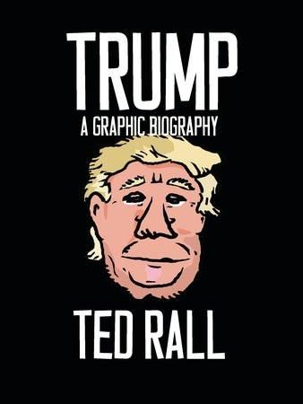 byTed Rall Real Estate Billionaire. Reality TV star. President? Donald Trump inherited a fortune from his father.