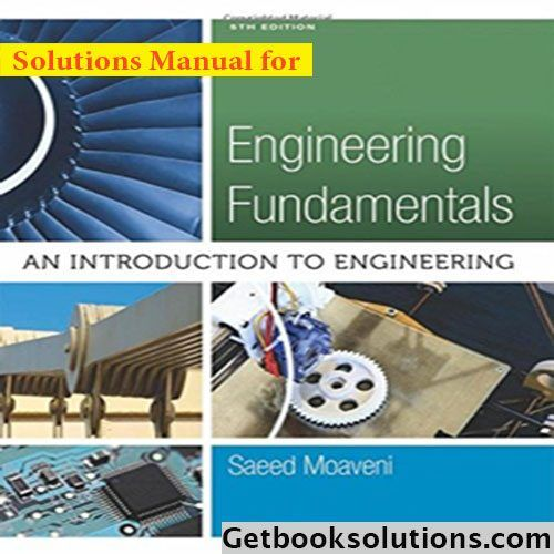 Solution Manual For Engineering Fundamentals An Introduction To