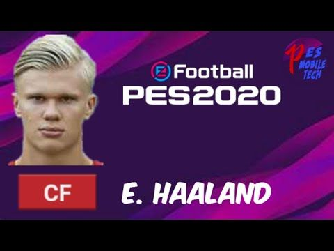 Pes 20 Mobile E Haaland Player Rattings And Scout Combinations Pes 20 Tech Pes Mobile Tech Adidas2020shoes Combinations Envoi Mobile Tech Tech Mobile