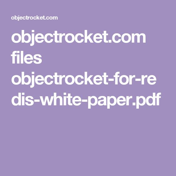 ObjectrocketCom Files ObjectrocketForRedisWhitePaperPdf